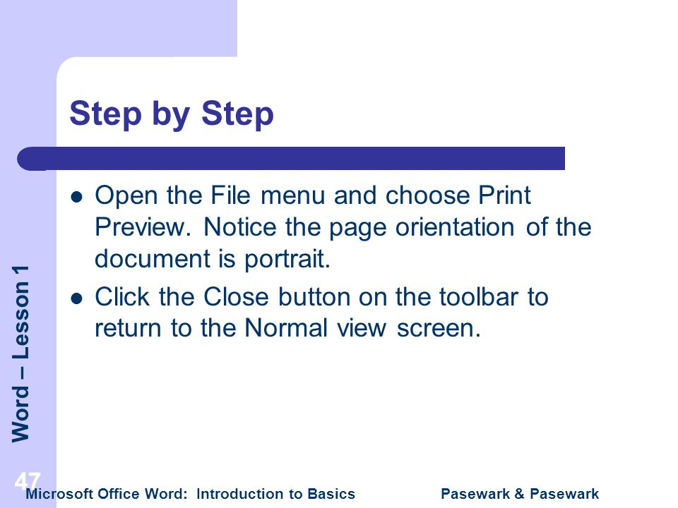 Step by Step Open the File menu and choose Print Preview. Notice the page orientation of the document is portrait.
