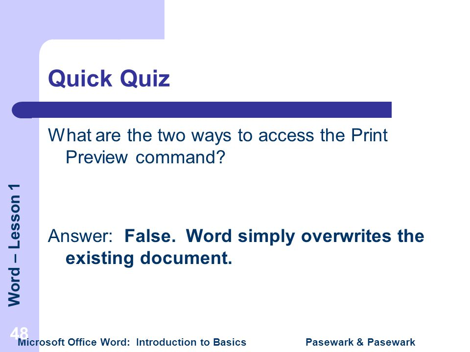Quick Quiz What are the two ways to access the Print Preview command
