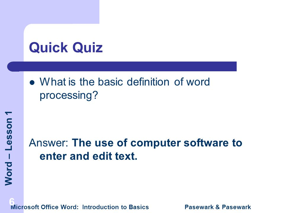 Quick Quiz What is the basic definition of word processing