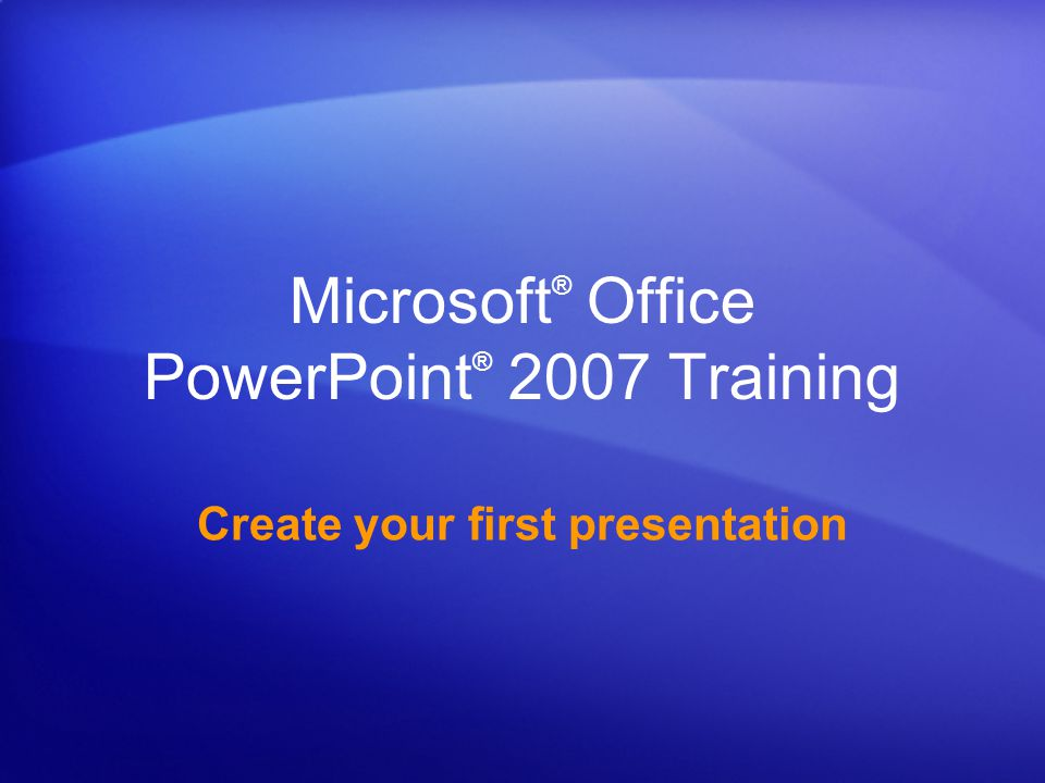 Microsoft® Office PowerPoint® 2007 Training