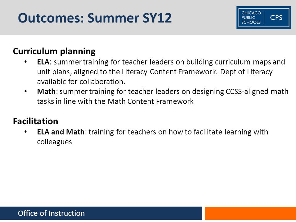 Outcomes: Summer SY12 Curriculum planning Facilitation