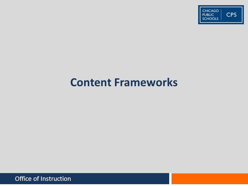 Content Frameworks Office of Instruction