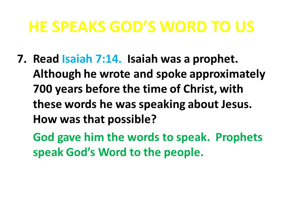 HE SPEAKS GOD'S WORD TO US