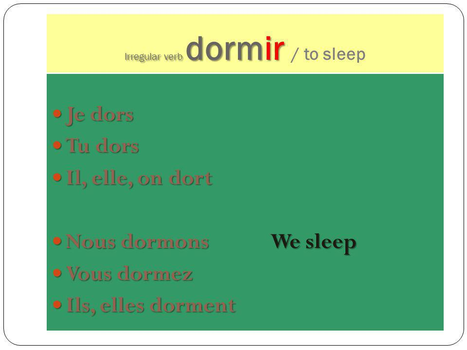 Irregular verb dormir / to sleep