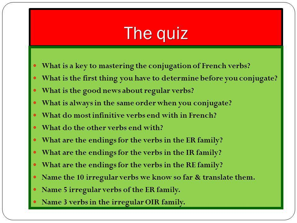 The quiz What is a key to mastering the conjugation of French verbs