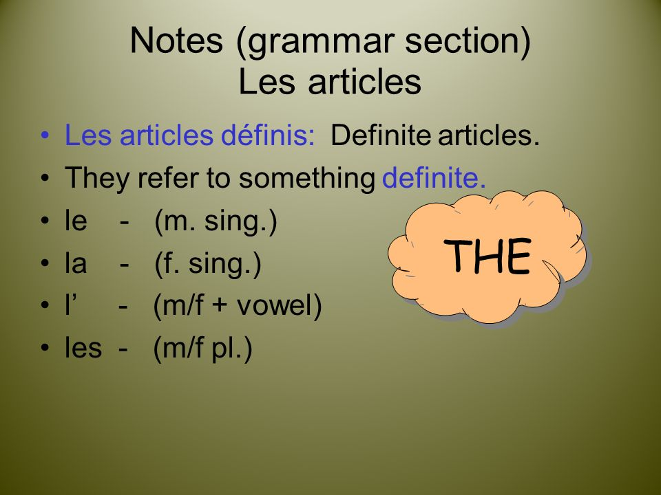 Notes (grammar section) Les articles