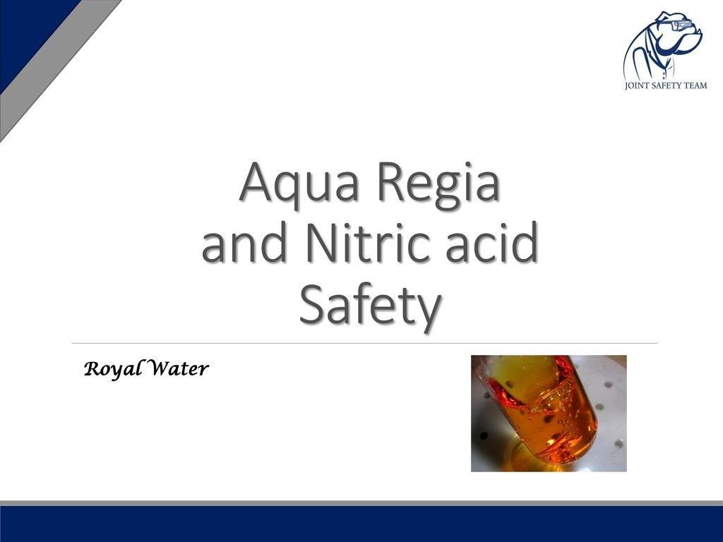 Aqua Regia And Nitric Acid Safety Ppt Download