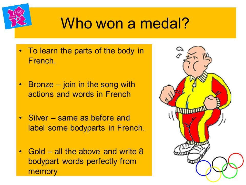 Who won a medal To learn the parts of the body in French.