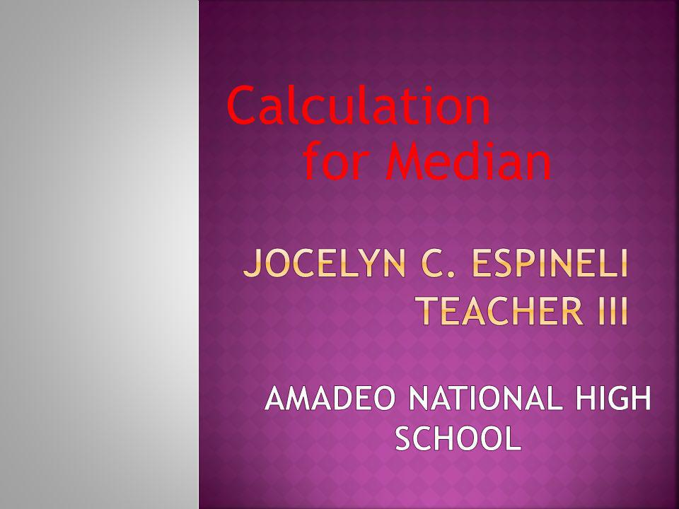 Jocelyn C. Espineli Teacher III