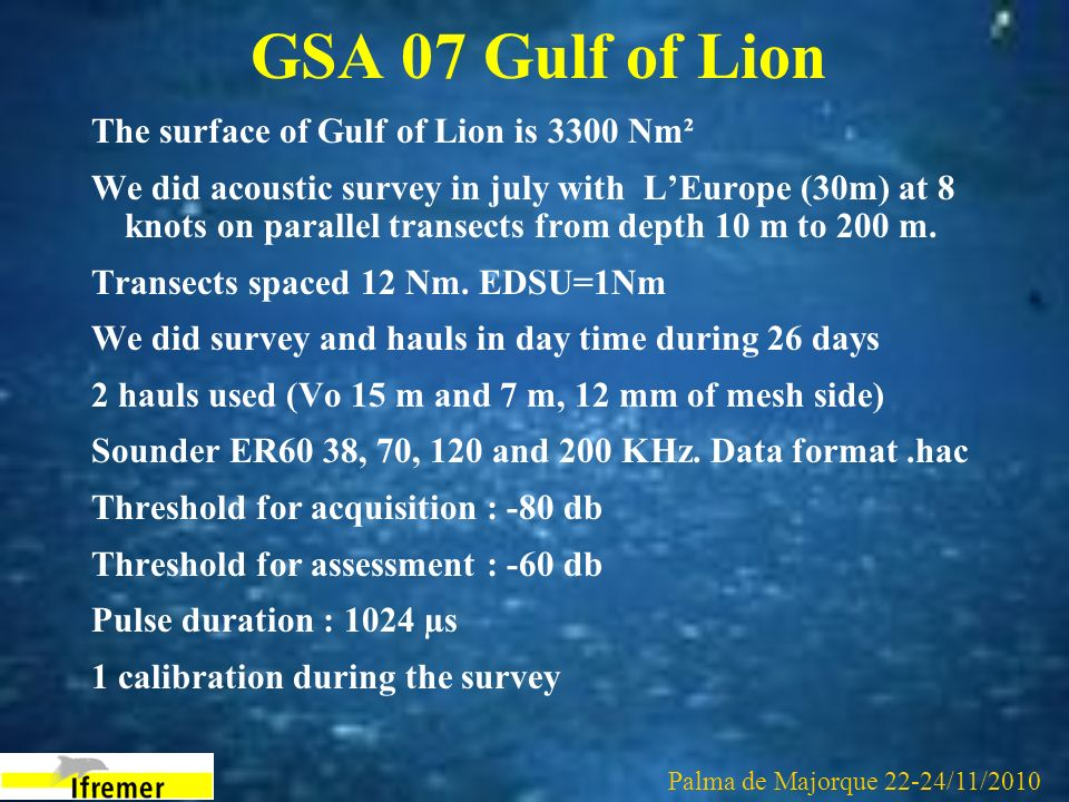 GSA 07 Gulf of Lion The surface of Gulf of Lion is 3300 Nm²