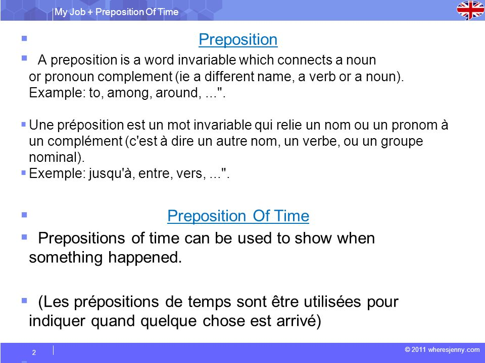 Prepositions of time can be used to show when something happened.