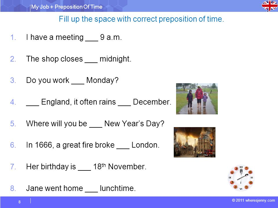 Fill up the space with correct preposition of time.