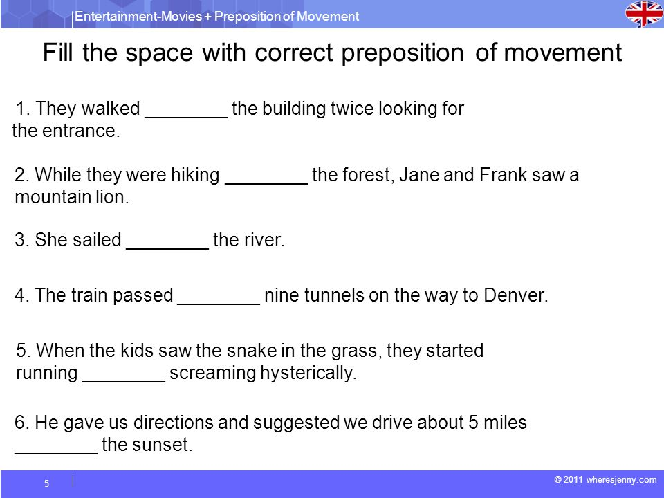 Fill the space with correct preposition of movement