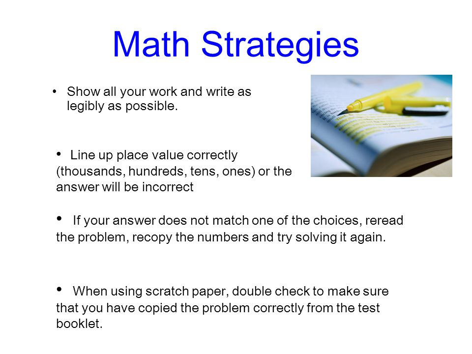 Math Strategies Show all your work and write as legibly as possible.