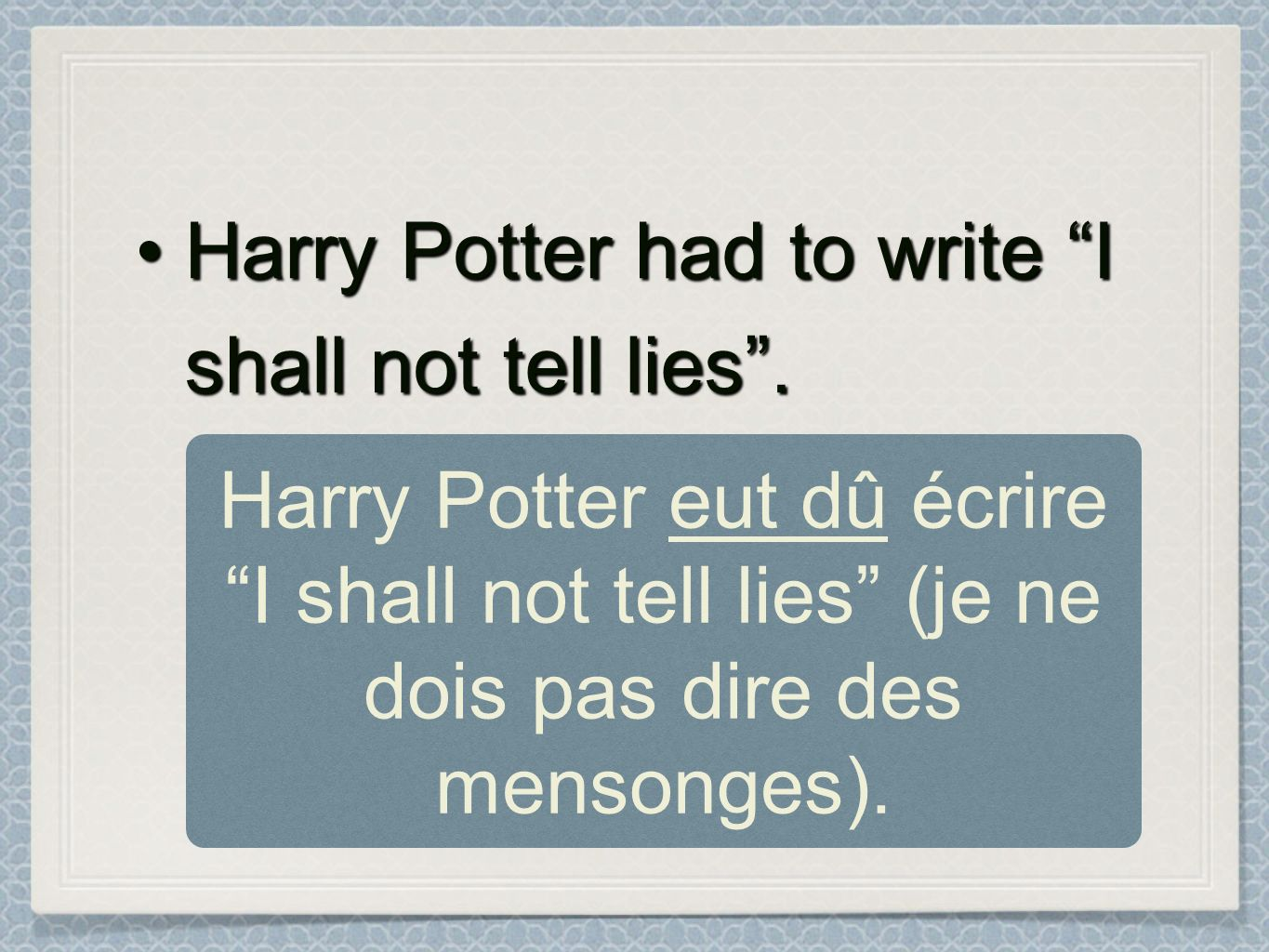Harry Potter had to write I shall not tell lies .