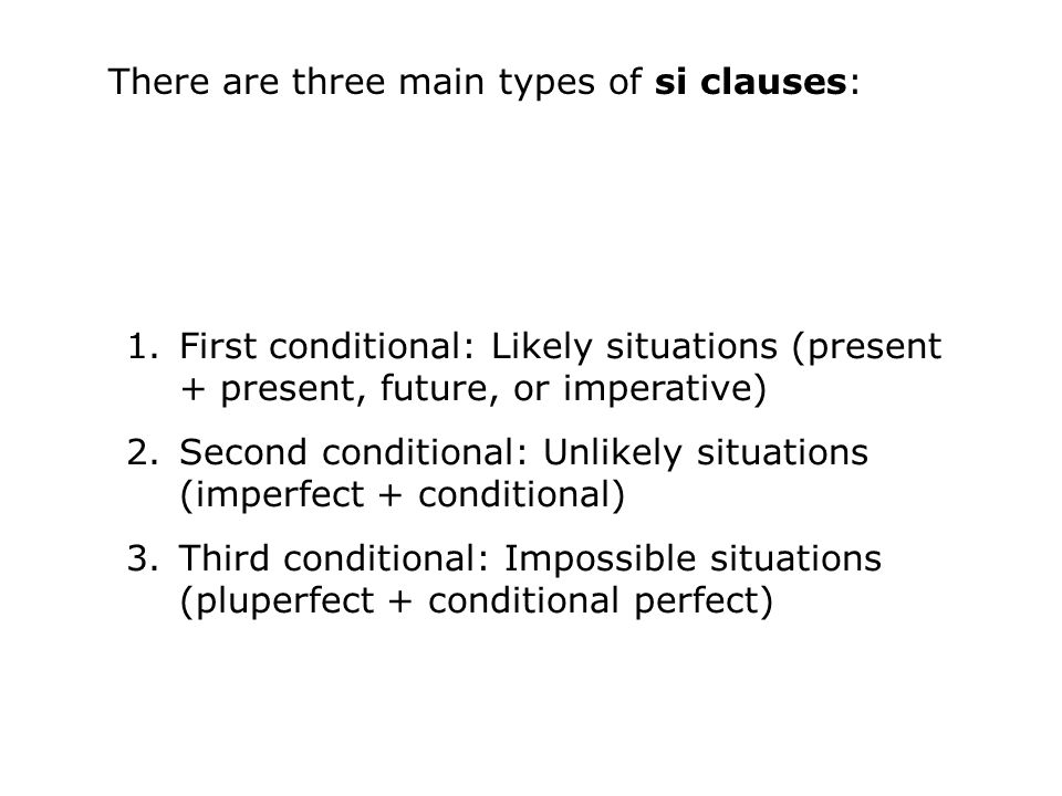 There are three main types of si clauses: