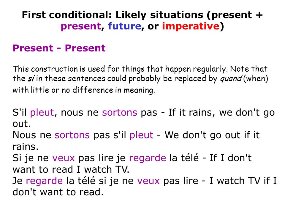 First conditional: Likely situations (present + present, future, or imperative)