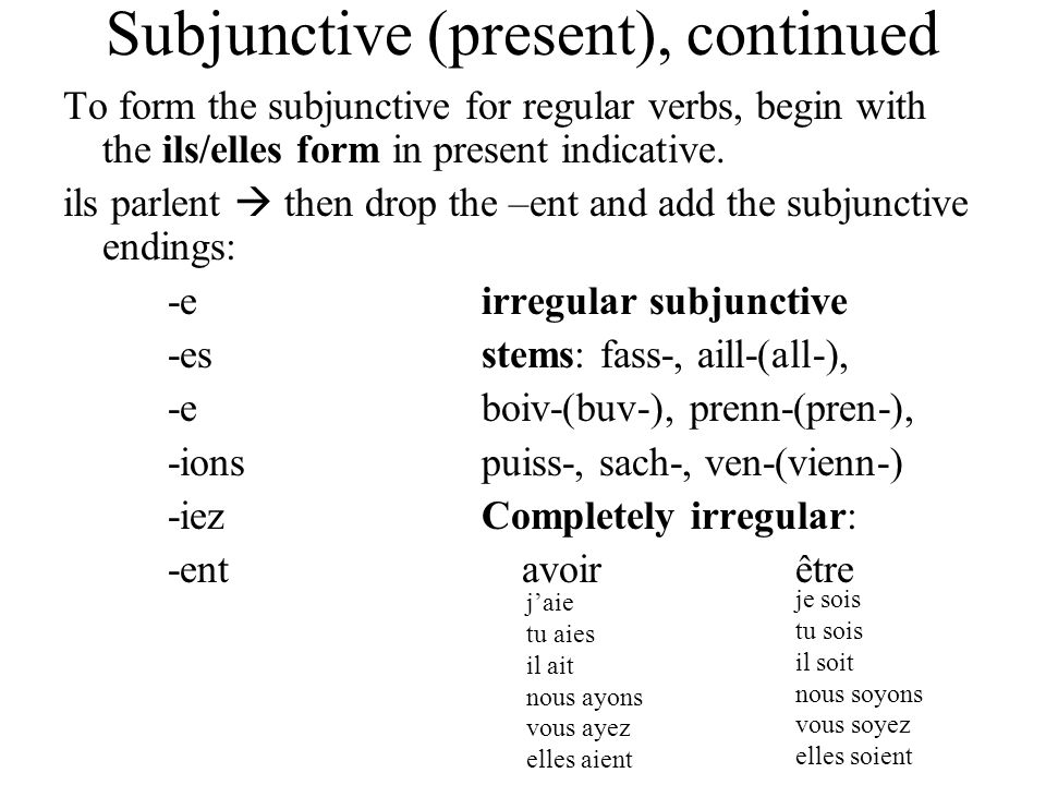Subjunctive (present), continued