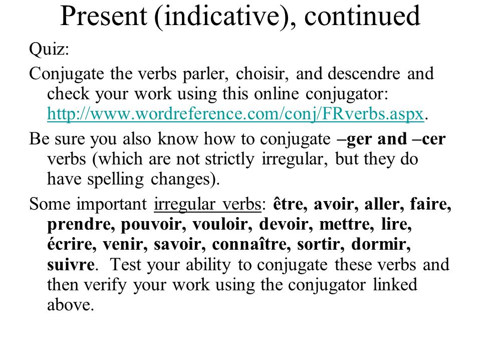 Present (indicative), continued