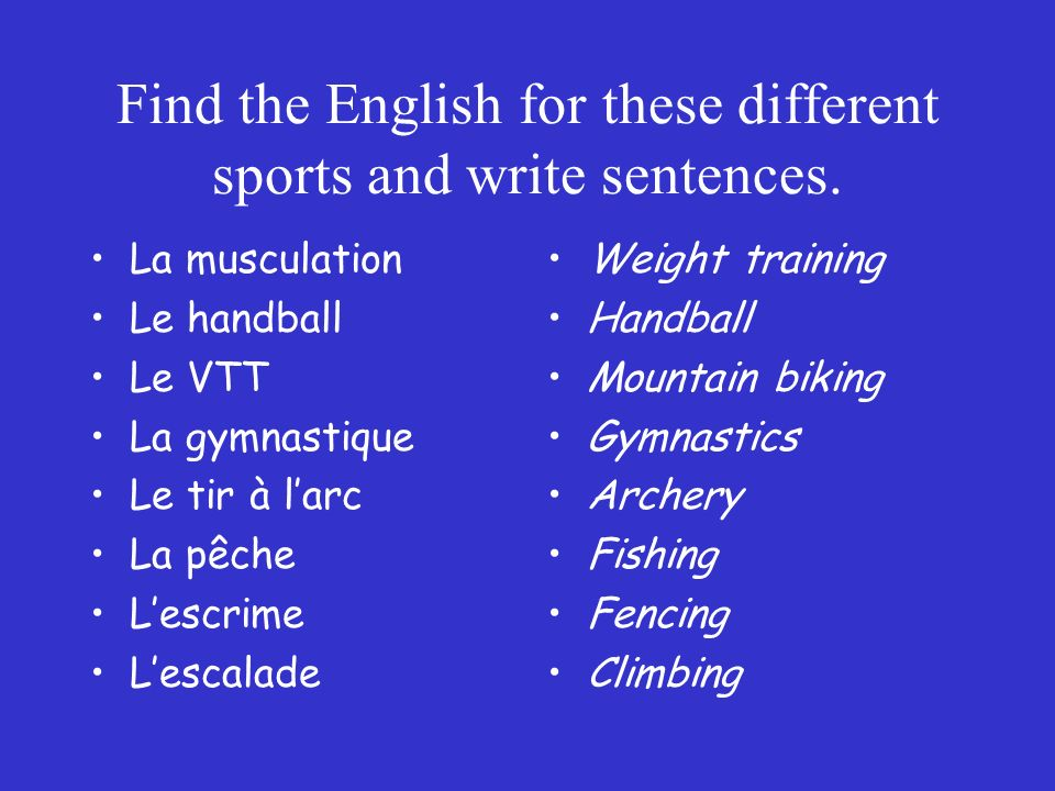 Find the English for these different sports and write sentences.