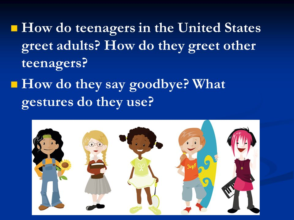 How do teenagers in the United States greet adults