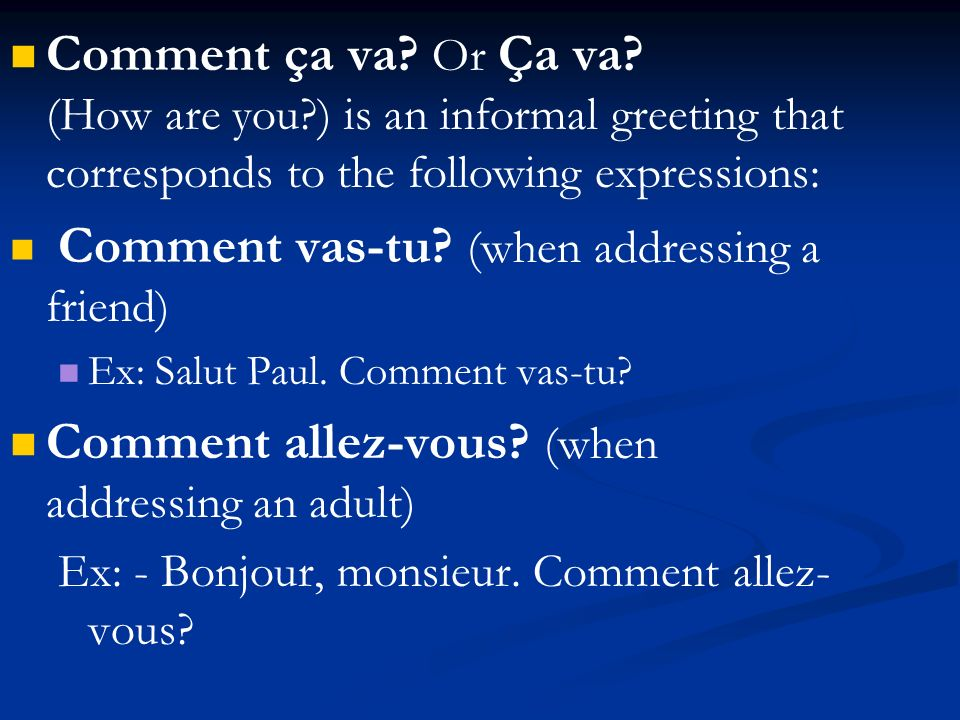 Comment allez-vous (when addressing an adult)