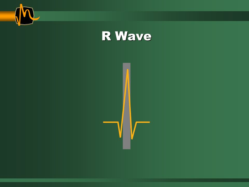 R Wave R wave: The first positive deflection.