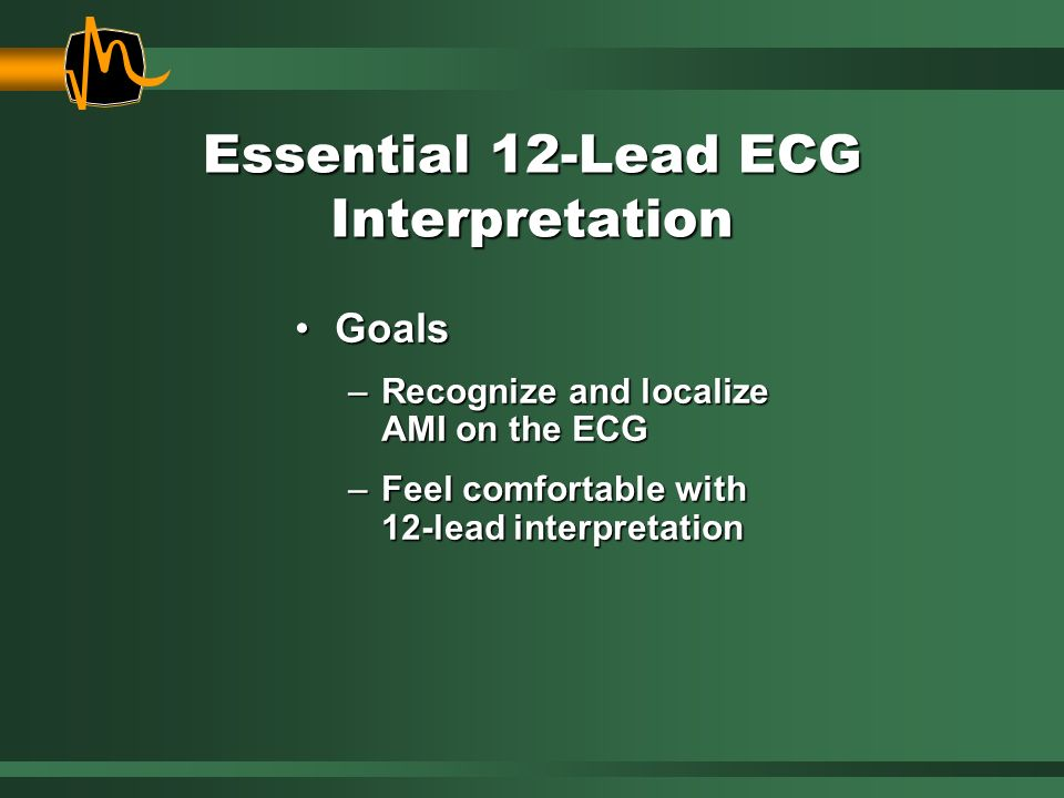 Essential 12-Lead ECG Interpretation