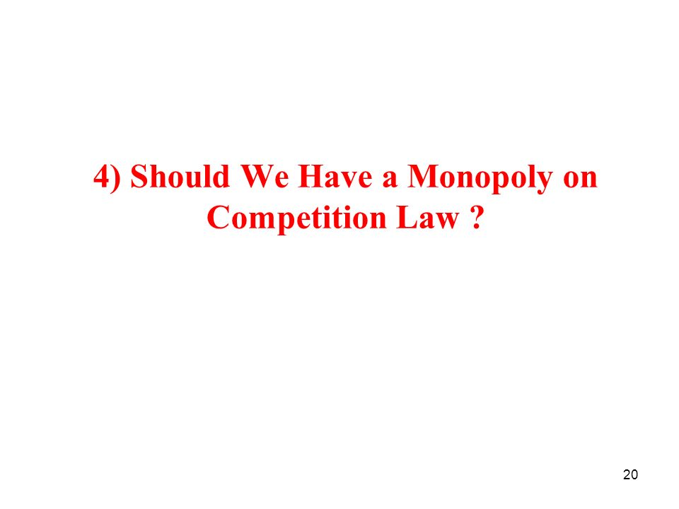 4) Should We Have a Monopoly on Competition Law