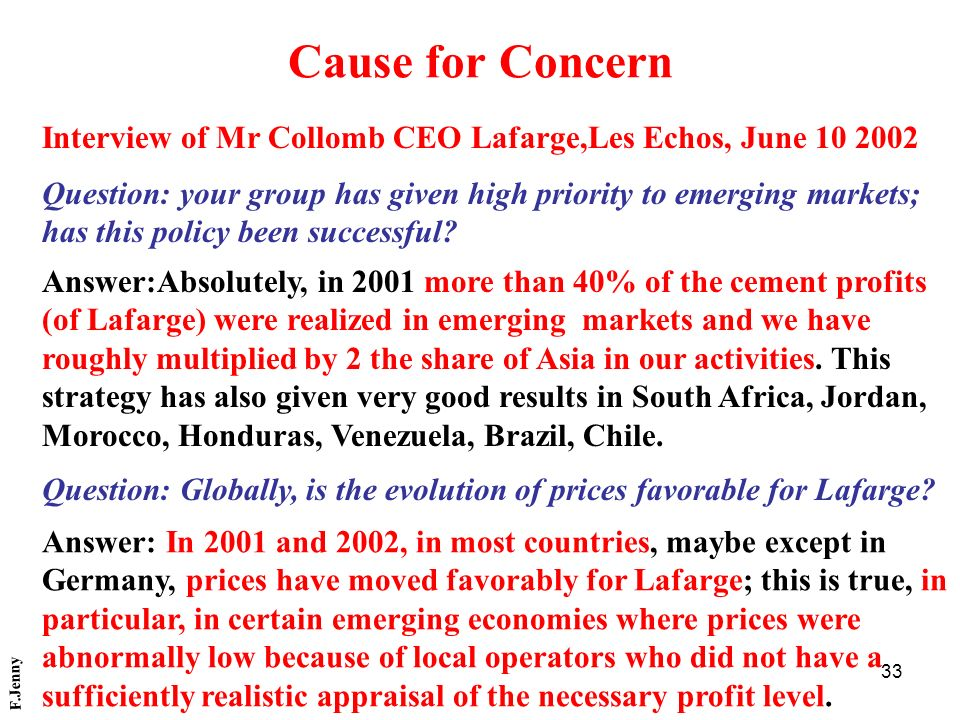 Cause for Concern Interview of Mr Collomb CEO Lafarge,Les Echos, June 10 2002. Question: your group has given high priority to emerging markets;