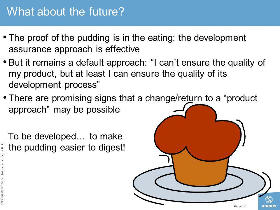 What about the future The proof of the pudding is in the eating: the development assurance approach is effective.