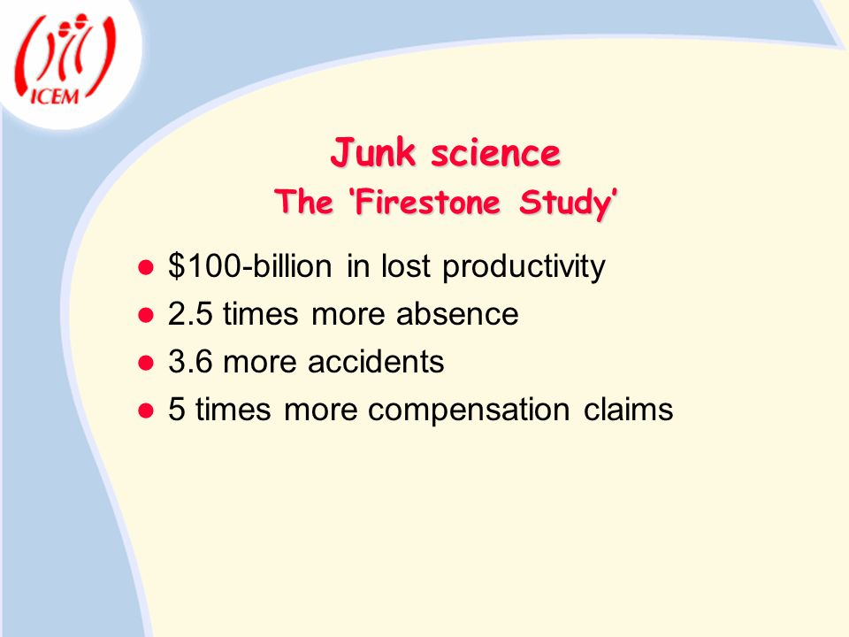 Junk science The 'Firestone Study' $100-billion in lost productivity