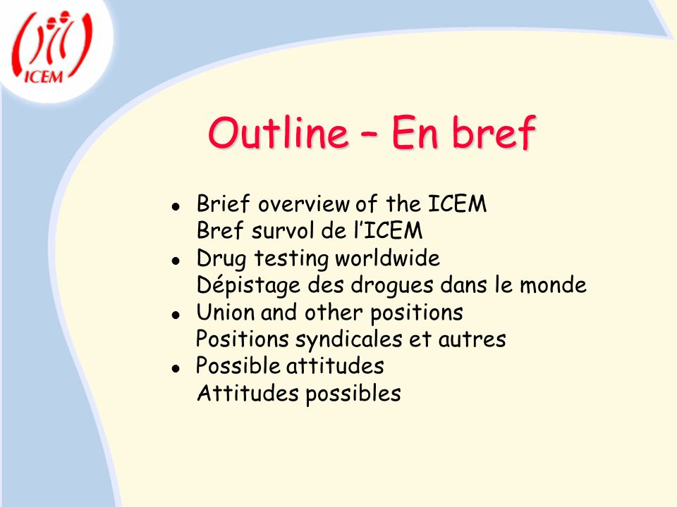 Outline – En bref Brief overview of the ICEM Bref survol de l'ICEM
