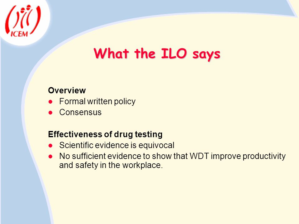 What the ILO says Overview Formal written policy Consensus