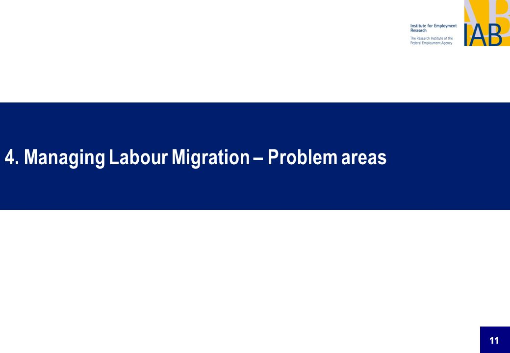 4. Managing Labour Migration – Problem areas
