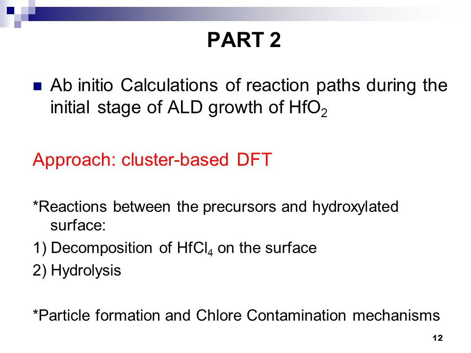 PART 2 Ab initio Calculations of reaction paths during the initial stage of ALD growth of HfO2. Approach: cluster-based DFT.