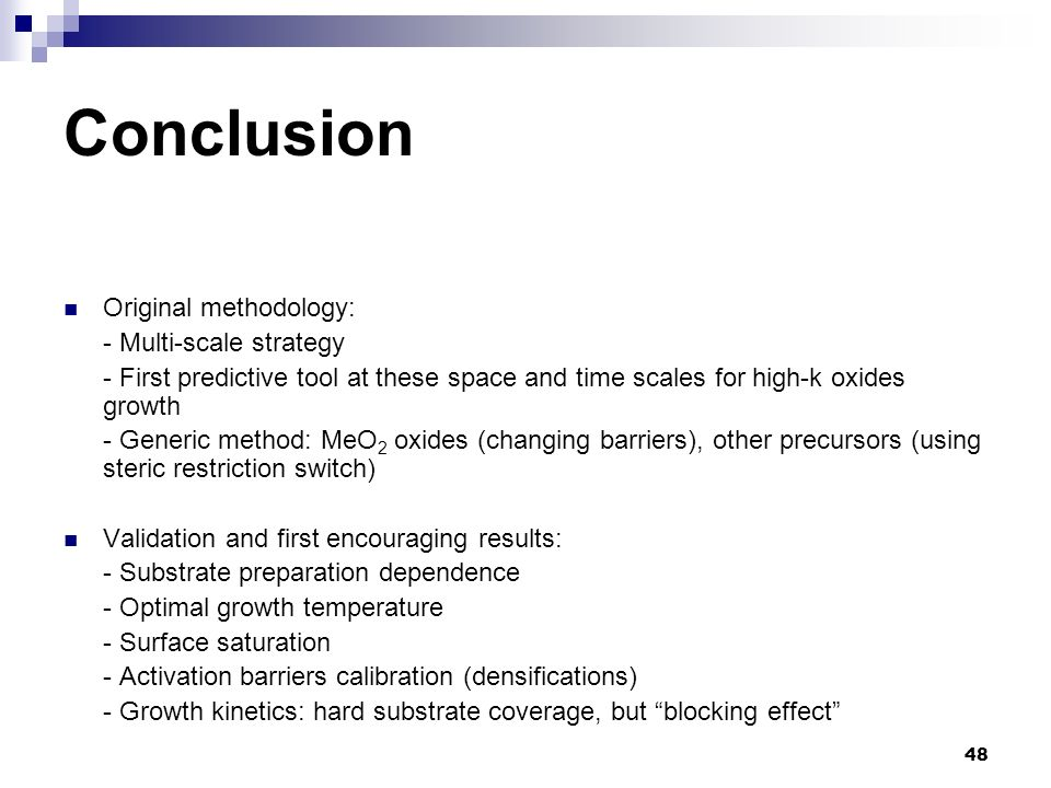 Conclusion Original methodology: - Multi-scale strategy
