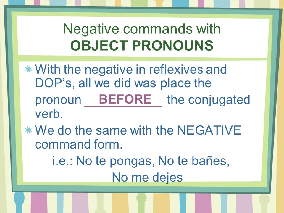 Negative commands with OBJECT PRONOUNS