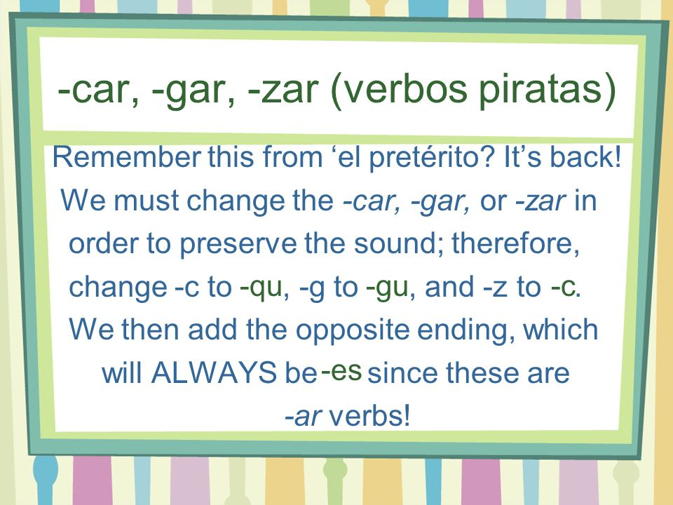 -car, -gar, -zar (verbos piratas)