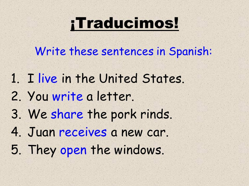 Write these sentences in Spanish: