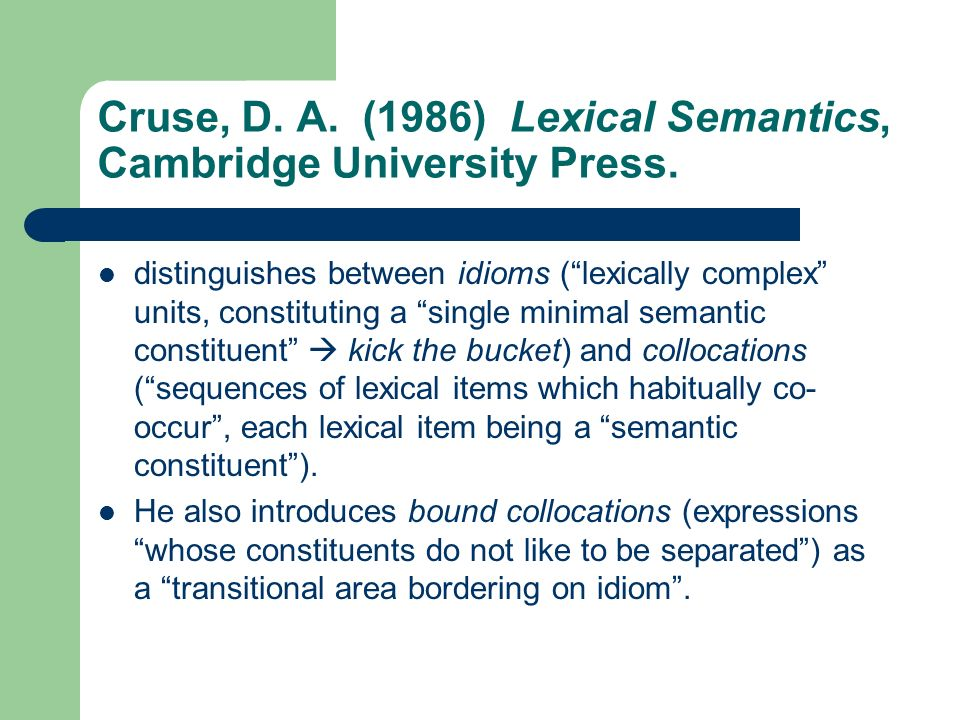 Cruse, D. A. (1986) Lexical Semantics, Cambridge University Press.