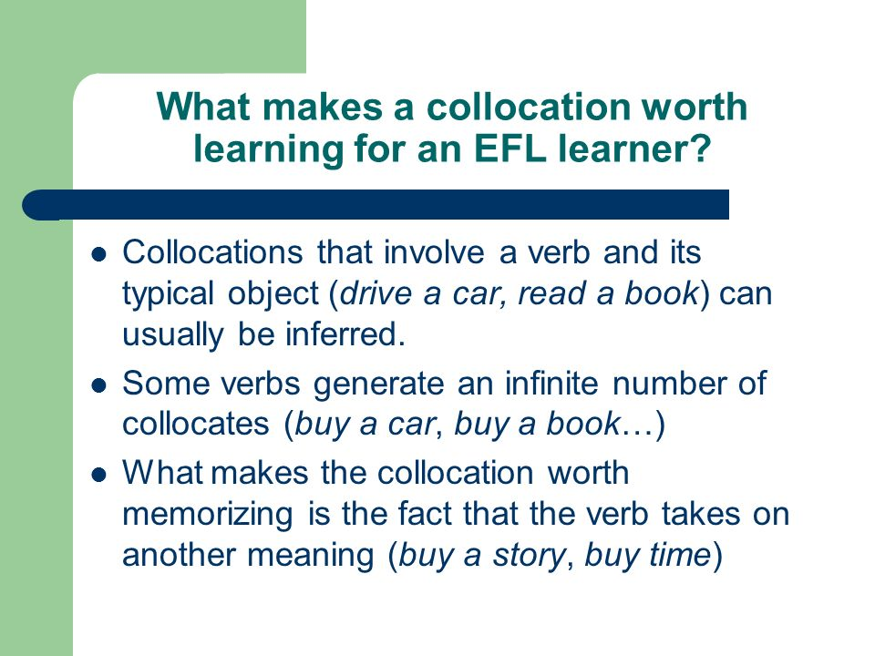 What makes a collocation worth learning for an EFL learner