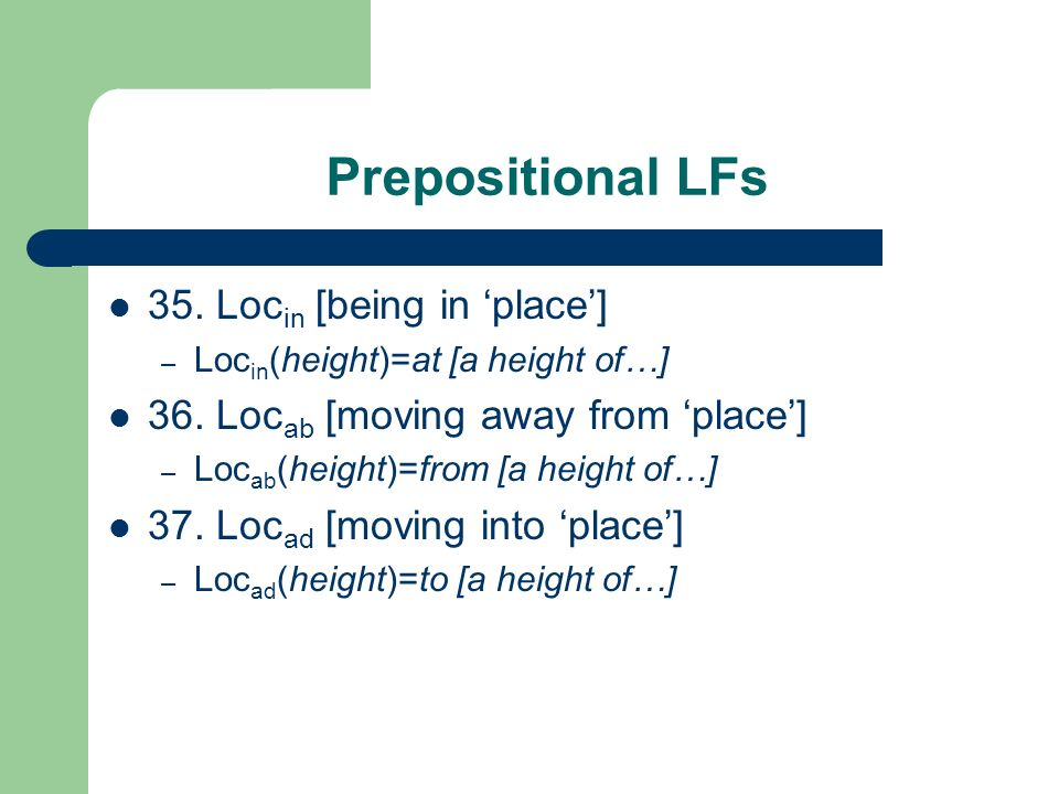Prepositional LFs 35. Locin [being in 'place']