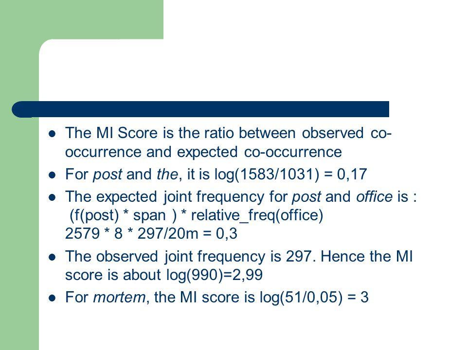 The MI Score is the ratio between observed co-occurrence and expected co-occurrence