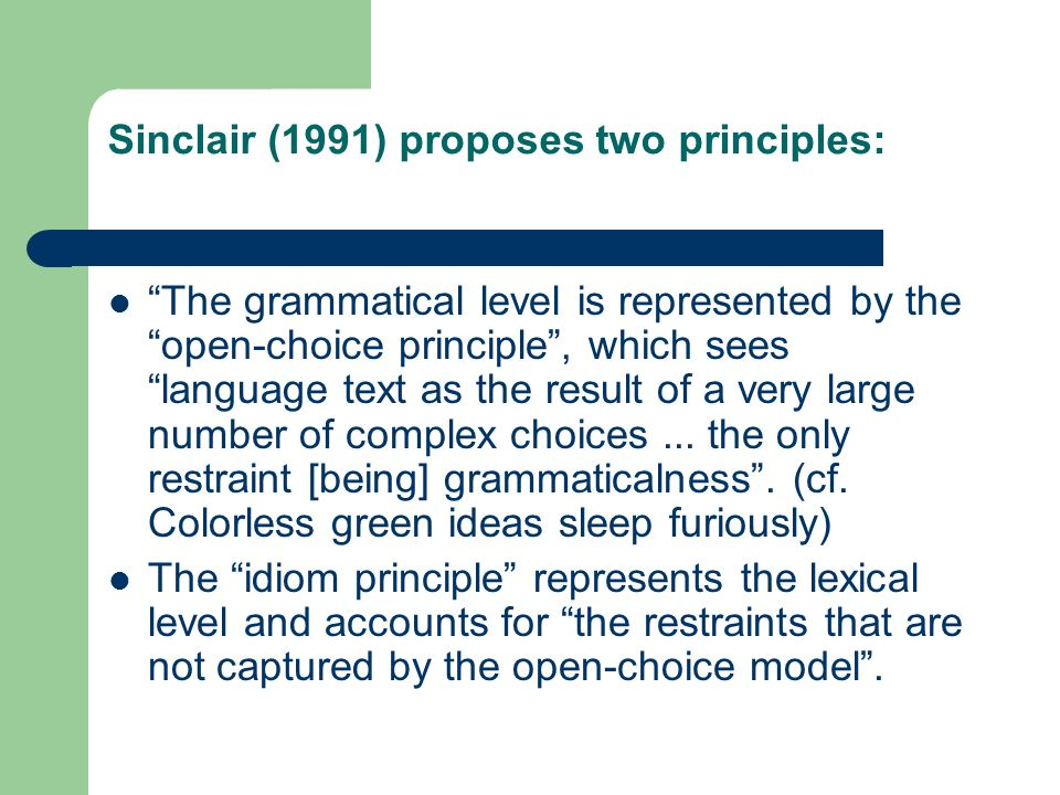 Sinclair (1991) proposes two principles: