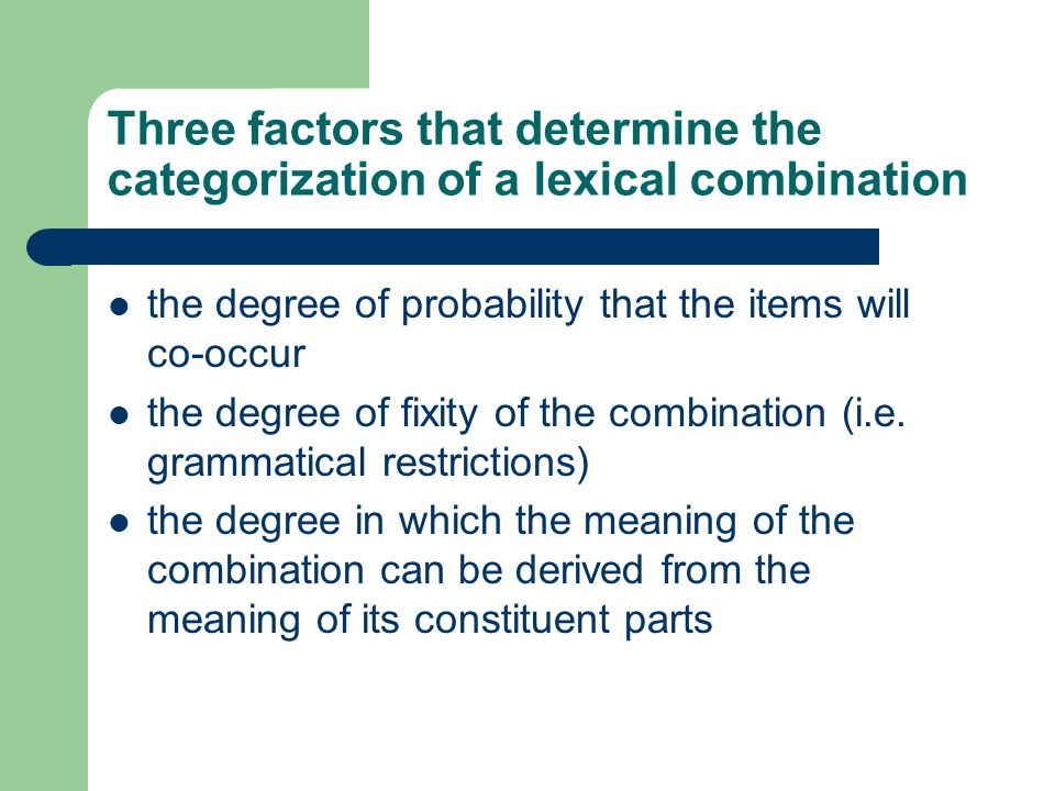 Three factors that determine the categorization of a lexical combination