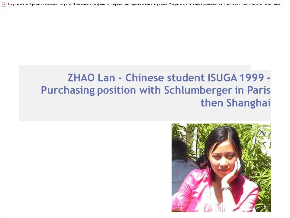 ZHAO Lan - Chinese student ISUGA 1999 - Purchasing position with Schlumberger in Paris then Shanghai