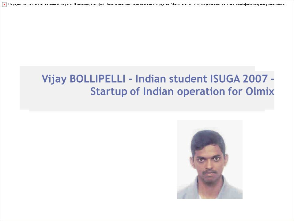 Vijay BOLLIPELLI - Indian student ISUGA 2007 - Startup of Indian operation for Olmix