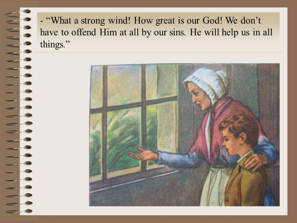 - What a strong wind. How great is our God