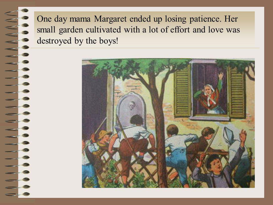 One day mama Margaret ended up losing patience